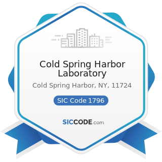 Cold Spring Harbor Laboratory - SIC Code 1796 - Installation or Erection of Building Equipment,...
