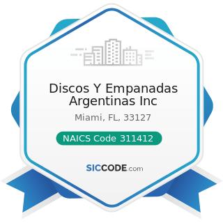 Discos Y Empanadas Argentinas Inc - NAICS Code 311412 - Frozen Specialty Food Manufacturing
