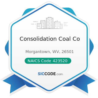 Consolidation Coal Co - NAICS Code 423520 - Coal and Other Mineral and Ore Merchant Wholesalers
