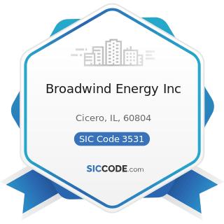 Broadwind Energy Inc - SIC Code 3531 - Construction Machinery and Equipment