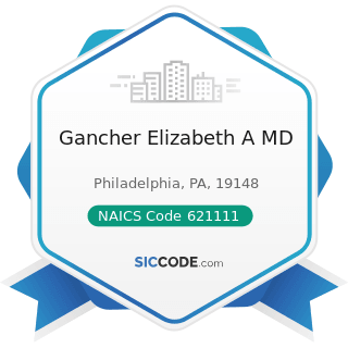 Gancher Elizabeth A MD - NAICS Code 621111 - Offices of Physicians (except Mental Health...