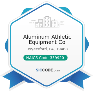 Aluminum Athletic Equipment Co - NAICS Code 339920 - Sporting and Athletic Goods Manufacturing