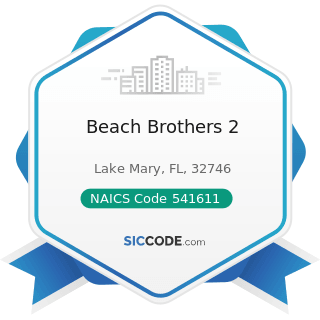 Beach Brothers 2 - NAICS Code 541611 - Administrative Management and General Management...