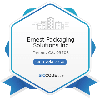 Ernest Packaging Solutions Inc - SIC Code 7359 - Equipment Rental and Leasing, Not Elsewhere...