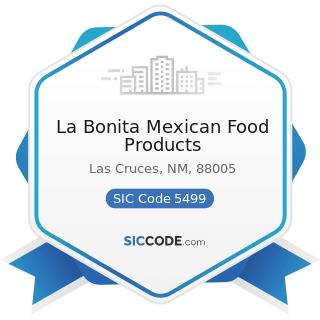 La Bonita Mexican Food Products - SIC Code 5499 - Miscellaneous Food Stores