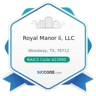 Royal Manor Ii, LLC - NAICS Code 623990 - Other Residential Care Facilities
