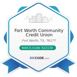 Fort Worth Community Credit Union - NAICS Code 522130 - Credit Unions