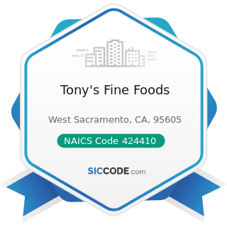 Tony's Fine Foods - NAICS Code 424410 - General Line Grocery Merchant Wholesalers