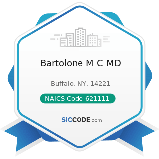Bartolone M C MD - NAICS Code 621111 - Offices of Physicians (except Mental Health Specialists)