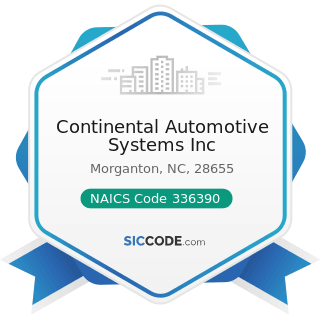 Continental Automotive Systems Inc - NAICS Code 336390 - Other Motor Vehicle Parts Manufacturing