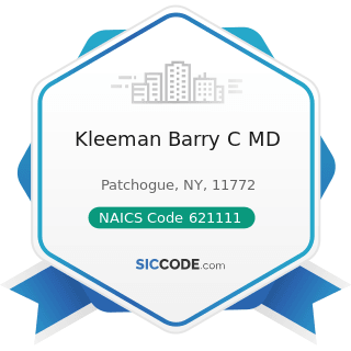 Kleeman Barry C MD - NAICS Code 621111 - Offices of Physicians (except Mental Health Specialists)