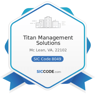 Titan Management Solutions - SIC Code 8049 - Offices and Clinics of Health Practitioners, Not...