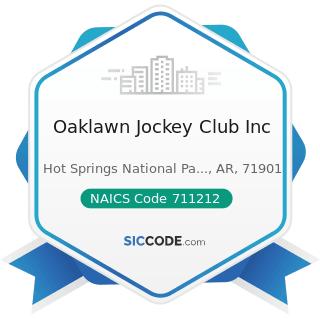 Oaklawn Jockey Club Inc - NAICS Code 711212 - Racetracks
