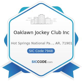 Oaklawn Jockey Club Inc - SIC Code 7948 - Racing, including Track Operation