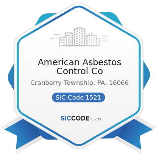 American Asbestos Control Co - SIC Code 1521 - General Contractors-Single-Family Houses