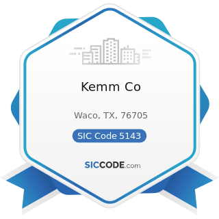 Kemm Co - SIC Code 5143 - Dairy Products, except Dried or Canned