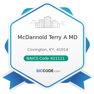 McDannold Terry A MD - NAICS Code 621111 - Offices of Physicians (except Mental Health...