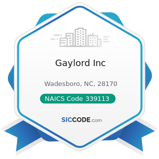 Gaylord Inc - NAICS Code 339113 - Surgical Appliance and Supplies Manufacturing