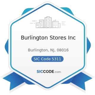 Burlington Stores Inc - SIC Code 5311 - Department Stores