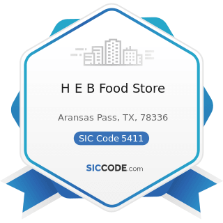 H E B Food Store - SIC Code 5411 - Grocery Stores