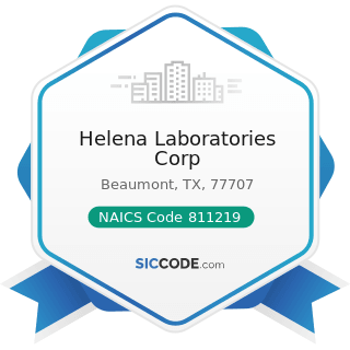Helena Laboratories Corp - NAICS Code 811219 - Other Electronic and Precision Equipment Repair...