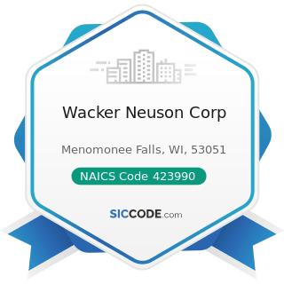 Wacker Neuson Corp - NAICS Code 423990 - Other Miscellaneous Durable Goods Merchant Wholesalers