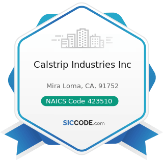 Calstrip Industries Inc - NAICS Code 423510 - Metal Service Centers and Other Metal Merchant...