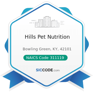 Hills Pet Nutrition - NAICS Code 311119 - Other Animal Food Manufacturing