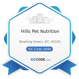 Hills Pet Nutrition - SIC Code 2048 - Prepared Feed and Feed Ingredients for Animals and Fowls,...