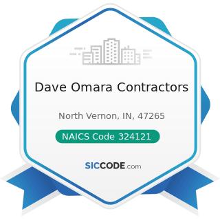 Dave Omara Contractors - NAICS Code 324121 - Asphalt Paving Mixture and Block Manufacturing