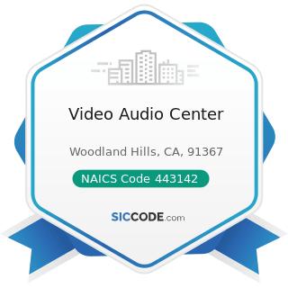 Video Audio Center - NAICS Code 443142 - Electronics Stores