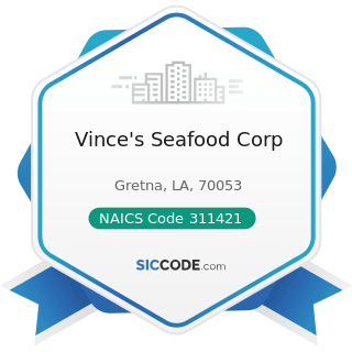 Vince's Seafood Corp - NAICS Code 311421 - Fruit and Vegetable Canning