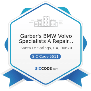 Garber's BMW Volvo Specialists A Repair Pal Certified Shop - SIC Code 5511 - Motor Vehicle...
