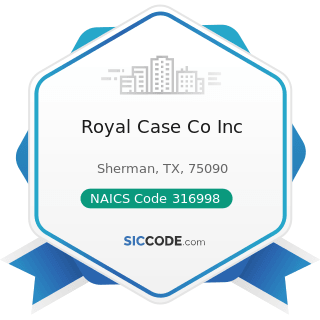 Royal Case Co Inc - NAICS Code 316998 - All Other Leather Good and Allied Product Manufacturing
