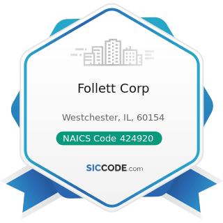 Follett Corp - NAICS Code 424920 - Book, Periodical, and Newspaper Merchant Wholesalers