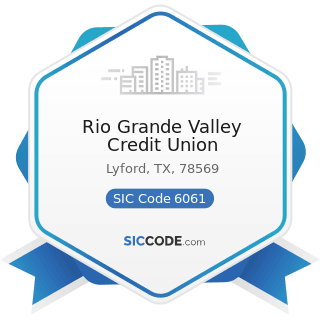 Rio Grande Valley Credit Union - SIC Code 6061 - Credit Unions, Federally Chartered