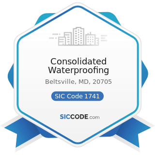 Consolidated Waterproofing - SIC Code 1741 - Masonry, Stone Setting, and Other Stone Work