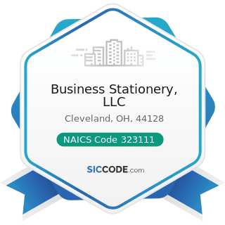 Business Stationery, LLC - NAICS Code 323111 - Commercial Printing (except Screen and Books)