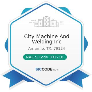 City Machine And Welding Inc - NAICS Code 332710 - Machine Shops