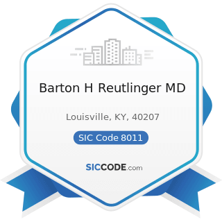 Barton H Reutlinger MD - SIC Code 8011 - Offices and Clinics of Doctors of Medicine