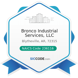Bronco Industrial Services, LLC - NAICS Code 236116 - New Multifamily Housing Construction...