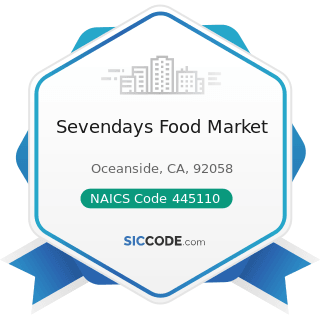 Sevendays Food Market - NAICS Code 445110 - Supermarkets and Other Grocery (except Convenience)...