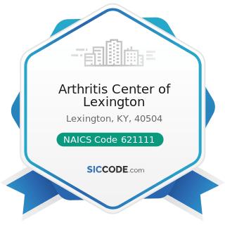 Arthritis Center of Lexington - NAICS Code 621111 - Offices of Physicians (except Mental Health...