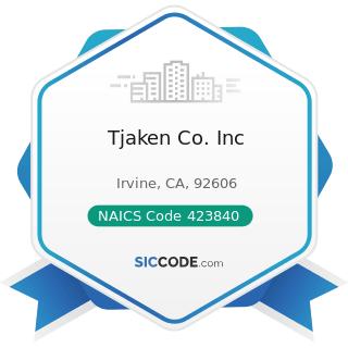 Tjaken Co. Inc - NAICS Code 423840 - Industrial Supplies Merchant Wholesalers