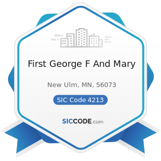 First George F And Mary - SIC Code 4213 - Trucking, except Local