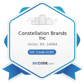 Constellation Brands Inc - SIC Code 0191 - General Farms, Primarily Crop