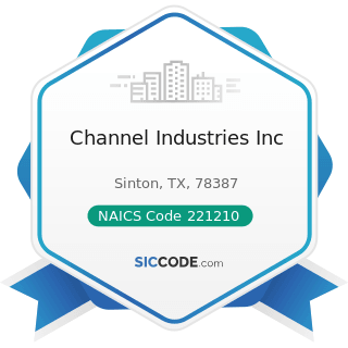 Channel Industries Inc - NAICS Code 221210 - Natural Gas Distribution