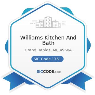 Williams Kitchen And Bath - SIC Code 1751 - Carpentry Work