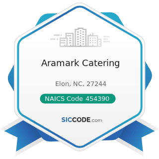 Aramark Catering - NAICS Code 454390 - Other Direct Selling Establishments