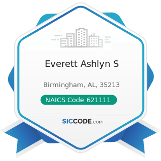 Everett Ashlyn S - NAICS Code 621111 - Offices of Physicians (except Mental Health Specialists)